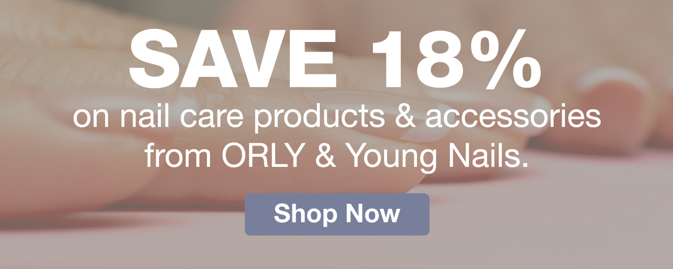 Half Page Ad – 18% Off Select Products from ORLY & Young Nails – Click to View Page
