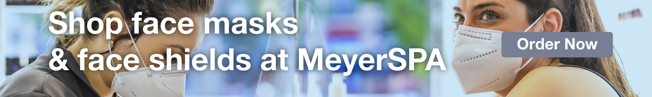 Full Page Banner Ad – Shop Face Masks & Face Shields at MeyerSPA – Click to View Page