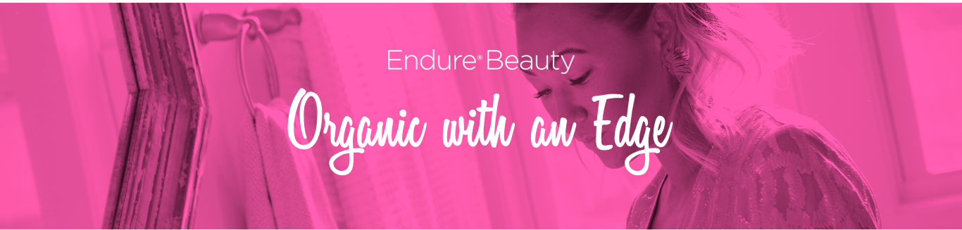 Endure Beauty - Organic with an Edge